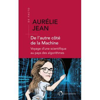 De l'autre côté de la Machine - Aurelie Jean