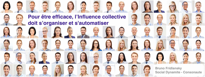 Pour être efficace, l'influence collective doit s'organiser et s'automatiser